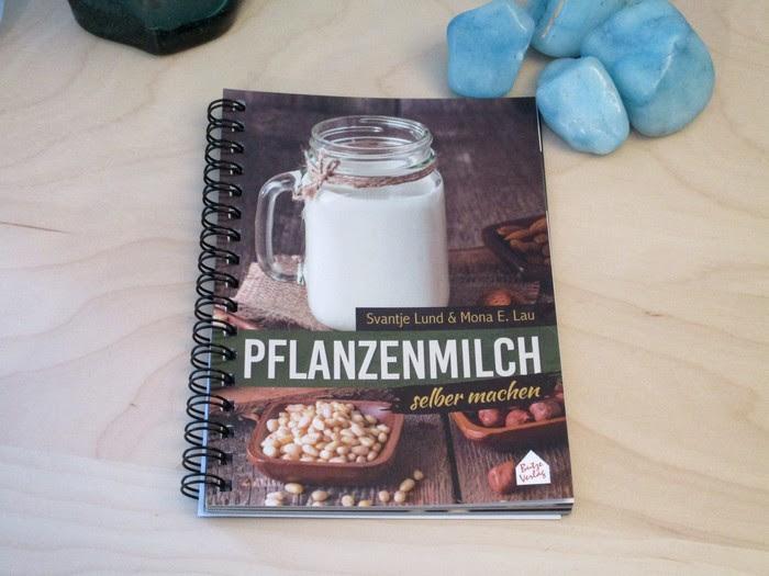 Pflanzenmilch selber machen von Svantje Lund und Mona E. Lau