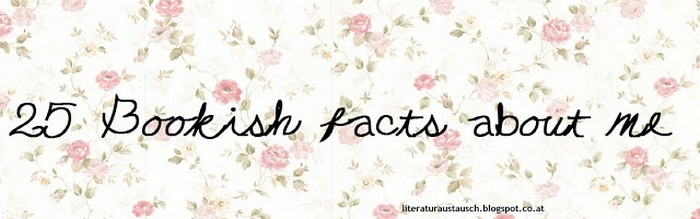 Buchnerd | 25 Bookish Facts About Me