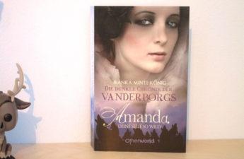 Die dunkle Chronik der Vanderborgs: Amanda - Deine Seele so wild von Bianka Minte-König
