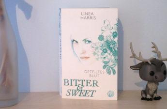 Bitter & Sweet - Geteiltes Blut von Linea Harris