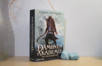 Die Dämonenakademie - Die Prophezeiung von Taran Matharu