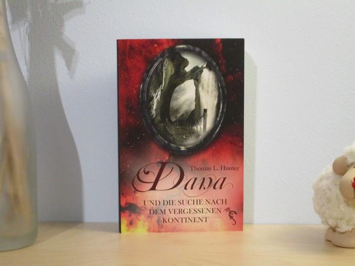 Dana und die Suche nach dem vergessenen Kontinent von Thomas L. Hunter