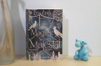 Die Magier Seiner Majestät von Zen Cho