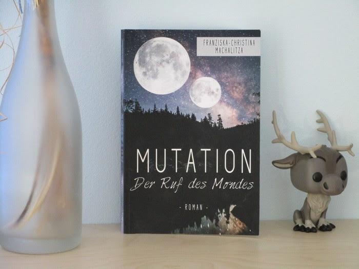 Mutation - Der Ruf des Mondes von Franziska-Christina Machalitza