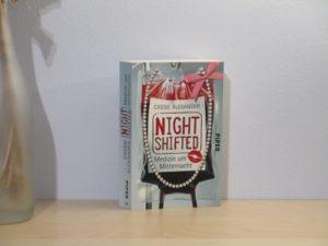 Nightshifted - Medizin um Mitternacht von Cassie Alexander