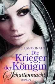 Die Krieger der Königin - Schattenmacht von L. J. McDonald