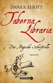 Taberna Libraria – Die Magische Schriftrolle von Dana S. Eliott