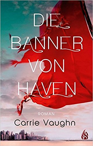 Die Banner von Haven von Carrie Vaughn