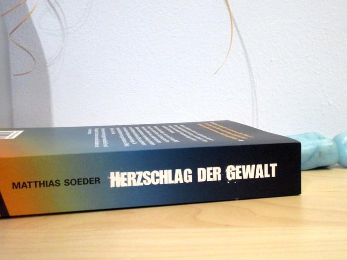 Herzschlag der Gewalt von Matthias Soeder