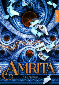 Amrita - Am Ende beginnt der Anfang von Aditi Khorana