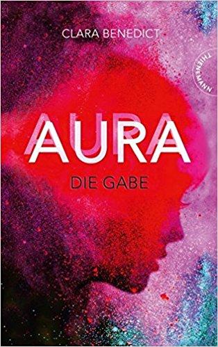 Aura - Die Gabe von Clara Benedict