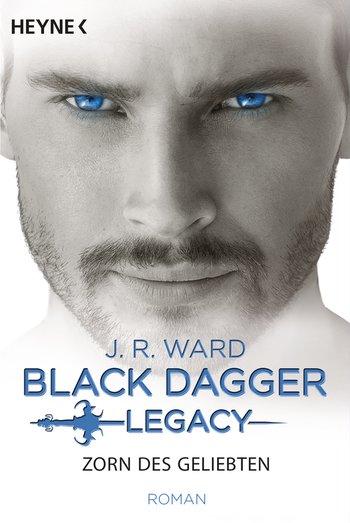 Black Dagger Legacy - Zorn des Geliebten