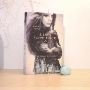 Silberschwingen – Rebellin der Nacht von Emily Bold