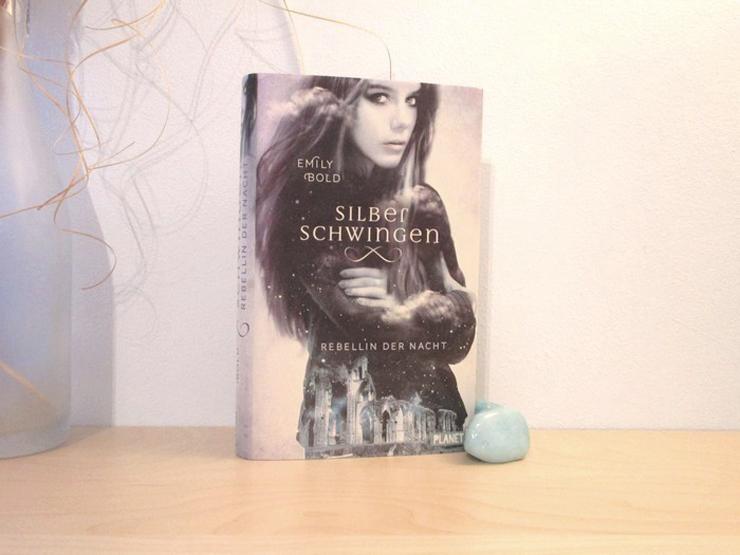 Silberschwingen - Rebellin der Nacht von Emily Bold