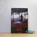 Believe me - Spiel Dein Spiel. Ich spiel es besser. von JP DelaneyBelieve me - Spiel Dein Spiel. Ich spiel es besser. von JP Delaney