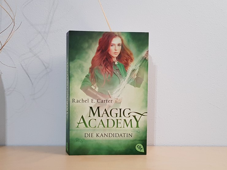 Magic Academy - Die Kandidatin von Rachel E. Carter