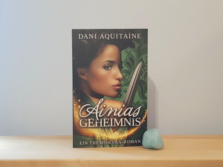 Ainias Geheimnis von Dani Aquitaine