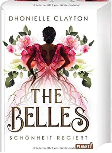 Rezension The Belles - Schönheit regiert von Dhonielle Clayton
