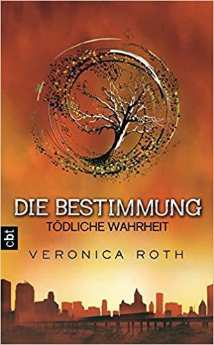 Rezension  Die Bestimmung - Tödliche Wahrheit von Veronica Roth