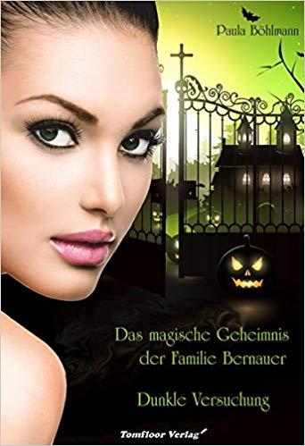 Rezension Das magische Geheimnis der Familie Bernauer - Dunkle Versuchung von Paula Böhlmann