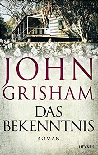 Rezension Das Bekenntnis von John Grisham