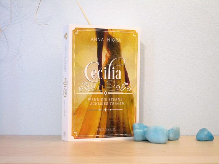 Cecilia - Wenn die Sterne Schleier tragen von Anna Nigra