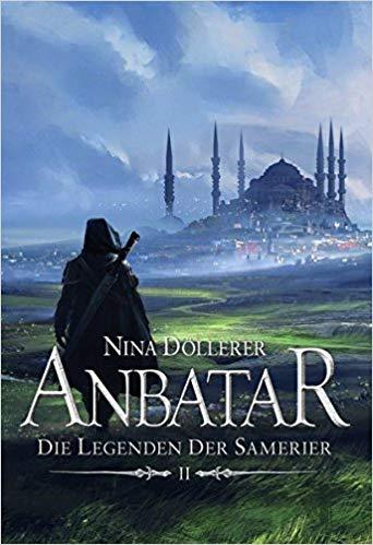 Rezension Anbatar - Die Legenden der Samerier von Nina Döllerer