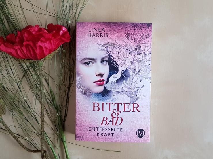 Bitter & Bad – Entfesselte Kraft von Linea Harris