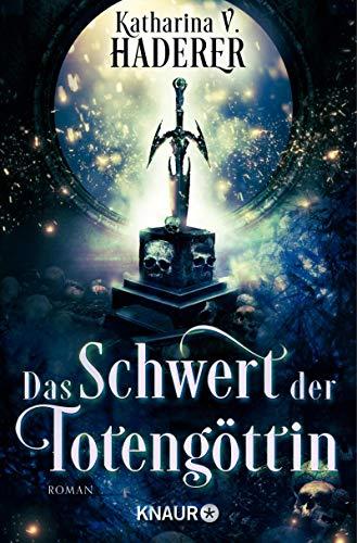 Rezension Das Schwert der Totengöttin von Katharina V. Haderer