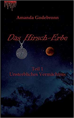 Unsterbliches Vermächtnis – Das Hirsch-Erbe