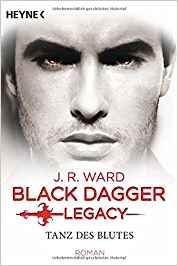 Black Dagger Legacy - Tanz des Blutes von J. R. Ward