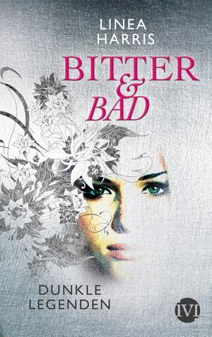Rezension Bitter & Bad - Dunkle Legenden von Linea Harris