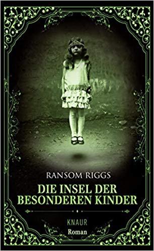 Die Insel der besonderen Kinder von Ransom Riggs