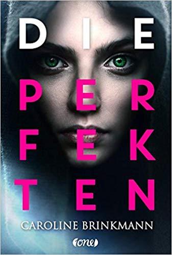 Rezension Die Perfekten von Caroline Brinkmann