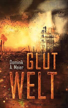 Rezension Glutwelt von Dominik A. Meier