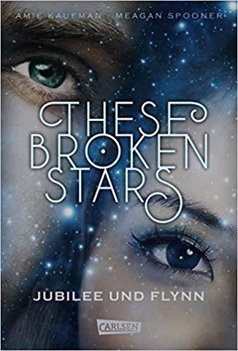 These Broken Stars - Jubilee und Flynn von Amie Kaufman und Meagan Spooner