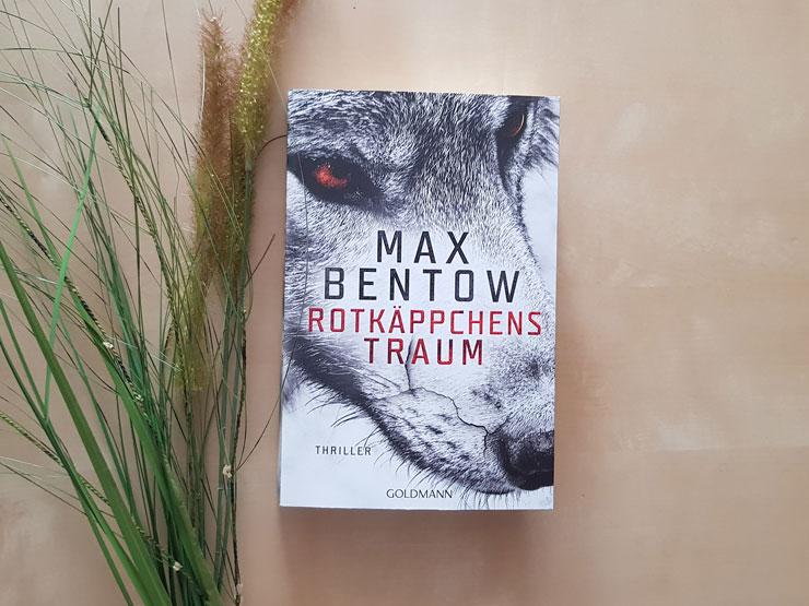 Rotkäppchens Traum von Max Bentow