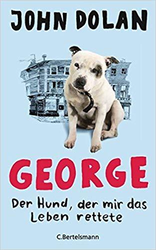 George – Der Hund, der mir das Leben rettete