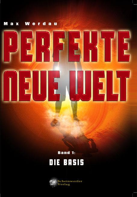 Perfekte neue Welt – Die Basis von Max Werdau