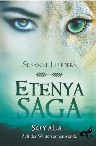 Etenya-Saga - Soyala - Zeit der Wintersonnenwende von Susanne Leuders
