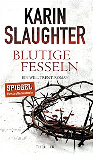 Blutige Fesseln von Karin Slaughter
