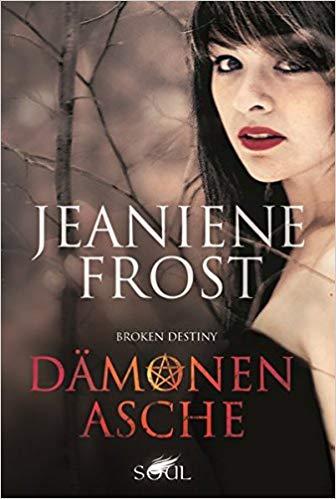 Broken Destiny - Dämonenasche von Jeaniene Frost