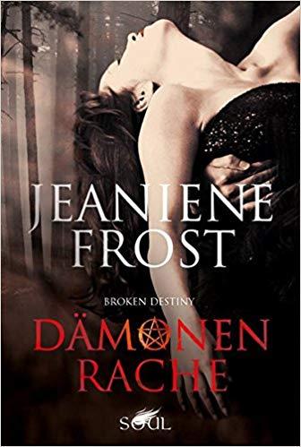 Broken Destiny - Dämonenrache von Jeaniene Frost