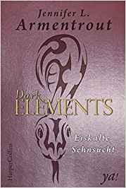 Dark Elements - Eiskalte Sehnsucht von Jennifer L. Armentrout