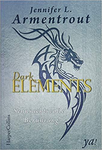 Dark Elements - Sehnsuchtsvolle Berührung von Jennifer L. Armentrout