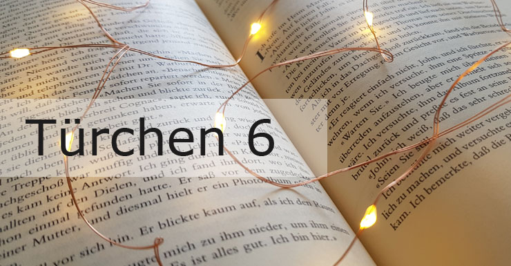 Adventskalender 2019 - Türchen 6