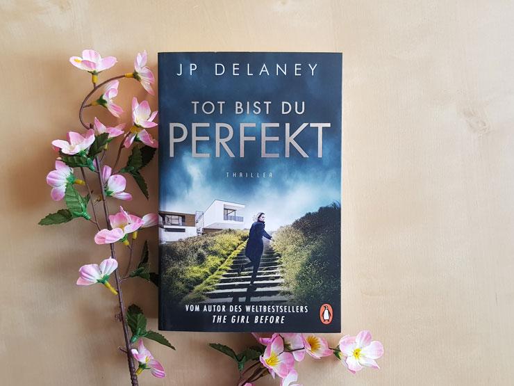 Tot bist du perfekt von JP Delaney