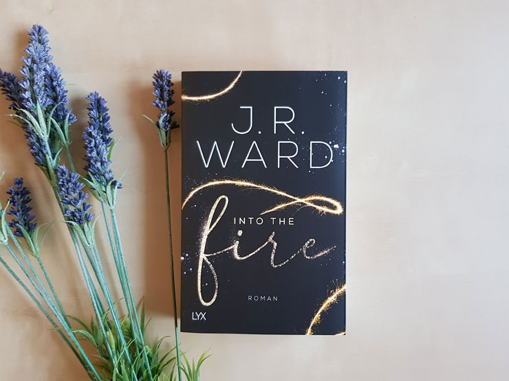 Into the Fire von J. R. Ward
