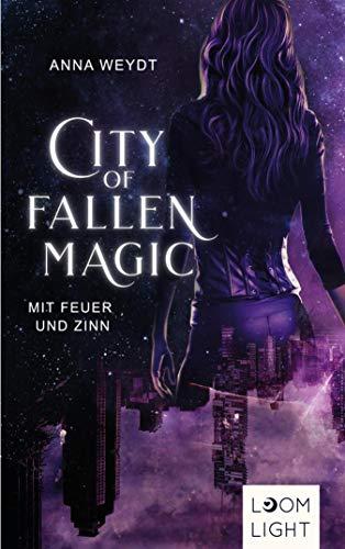 City of Fallen Magic - Mit Feuer und Zinn
