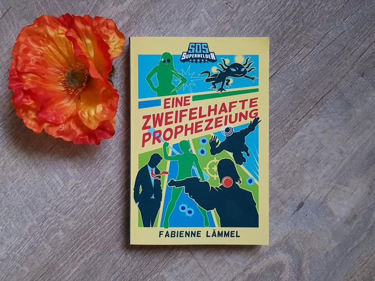 SOS-Superhelden - Eine zweifelhafte Prophezeiung von Fabienne Lämmel